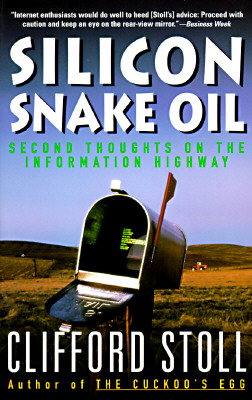 Image for Silicon Snake Oil: Second Thoughts on the Information Highway