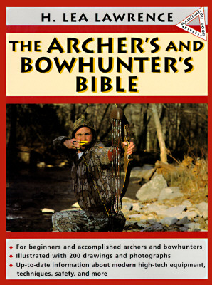 Image for The Archer's and Bowhunter's Bible (Doubleday Outdoor Bibles)