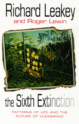 Image for The Sixth Extinction:  Patterns of Life and the Future of Humankind