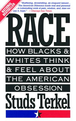Image for Race: How Blacks and Whites Think and Feel About the American Obsession