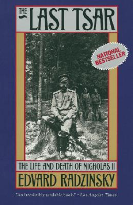 Image for LAST TSAR, THE LIFE AND DEATH OF NICHOLAS II
