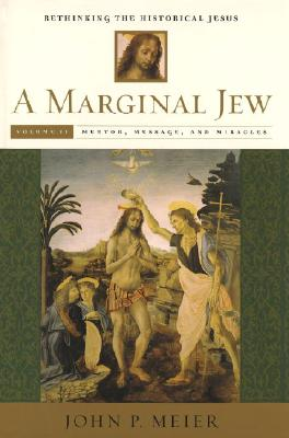 Image for A Marginal Jew: Rethinking the Historical Jesus, Vol. 2 - Mentor, Message, and Miracles