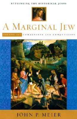 Image for A Marginal Jew, Volume Three: Rethinking the Historical Jesus (Marginal Jew Rethinking the Historical Jesus)
