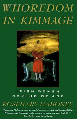 Whoredom In Kimmage: The Private Lives of Irish Women, Mahoney, Rosemary