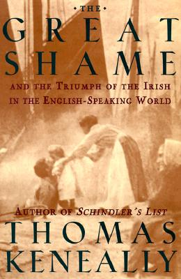 Image for The Great Shame: And The Triumph Of The Irish In The English -Speaking World