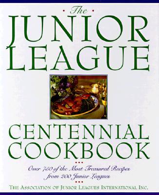 Image for JUNIOR LEAGUE CENTENNIAL COOKBOOK : OVER
