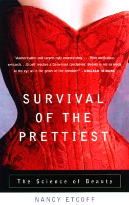 Image for SURVIVAL OF THE PRETTIEST THE SCIENCE OF BEAUTY