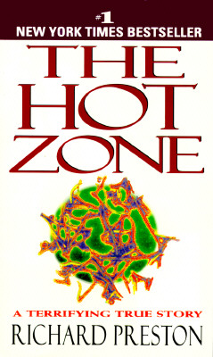 The Hot Zone: A Terrifying True Story, RICHARD PRESTON
