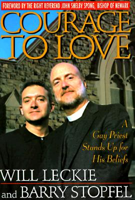Image for COURAGE TO LOVE A GAY PRIEST STANDS UP FOR HIS BELIEFS