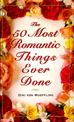 Image for 50 Most Romantic Things Ever Done