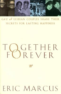 Image for Together Forever: Gay and Lesbian Couples Share Their Secrets for Lasting Happiness