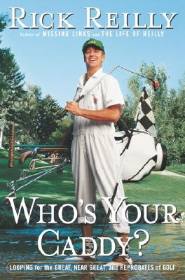 Image for Whos Your Caddy? : Looping for the Great, Near Great, and Reprobates of Golf