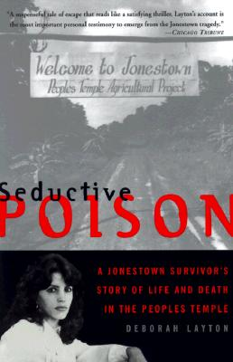Image for Seductive Poison: A Jonestown Survivor's Story of Life and Death in the People's Temple