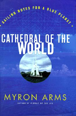 Image for Cathedral of the World: Sailing notes for a blue planet