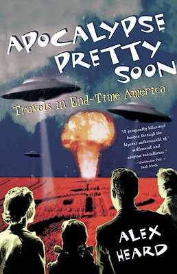 Image for APOCALYPSE PRETTY SOON : TRAVELS IN END-