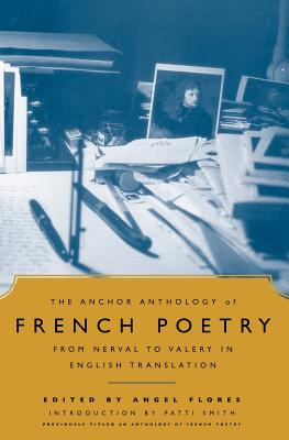Image for Anchor Anthology of French Poetry: From Nerval to Valery in English Translation