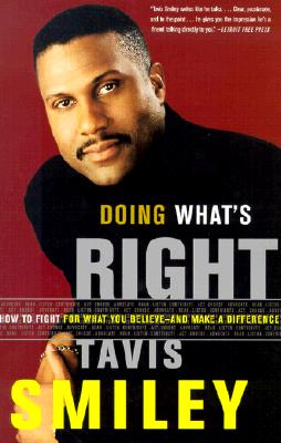 DOING WHAT'S RIGHT : HOW TO FIGHT FOR WH, TAVIS SMILEY