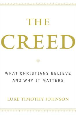 Image for The Creed: What Christians Believe and Why It Matters