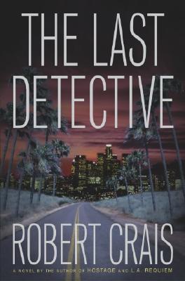 Image for The Last Detective: A Novel (Crais, Robert)