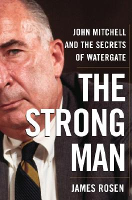 Image for The Strong Man, John Mitchell and the Secret's of Watergate