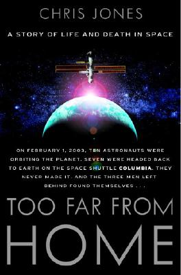 Image for Too Far From Home: A Story of Life and Death in Space