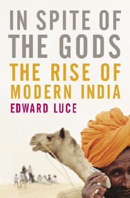 Image for In spite of the gods: the strange rise of modern India