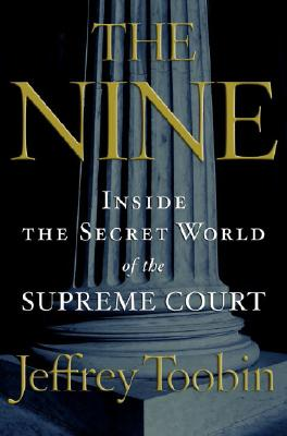 Image for Nine, The: Inside the Secret World of the Supreme Court
