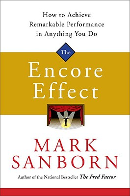 Image for The Encore Effect: How to Achieve Remarkable Performance in Anything You Do