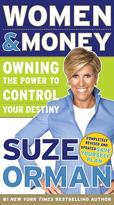 Women & Money: Owning the Power to Control Your Destiny, Orman, Suze
