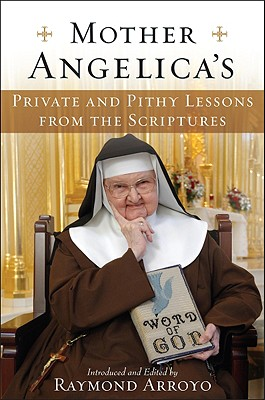 Image for Mother Angelica's Private and Pithy Lessons from the Scriptures