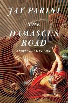Image for The Damascus Road: A Novel of Saint Paul