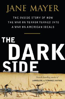 Image for DARK SIDE INSIDE STORY OF HOW THE WAR ON TERROR TURNED INTO A WAR ON AMERICAN IDEALS