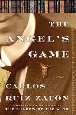 ANGEL'S GAME, THE A NOVEL, ZAFON, CARLOS RUIZ