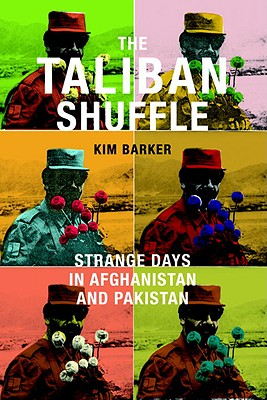 Image for Taliban Shuffle, The: Strange Days in Afghanistan and Pakistan