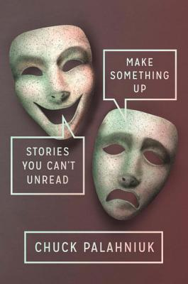 Image for Make Something Up Stories You Can't Unread