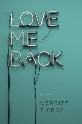 Image for Love Me Back: A Novel