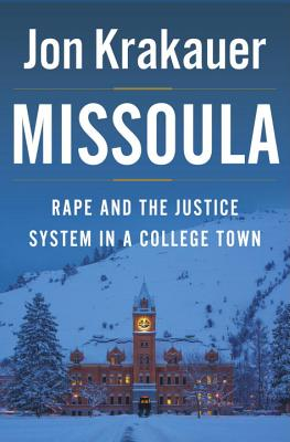 Image for Missoula: Rape and the Justice System in a College Town