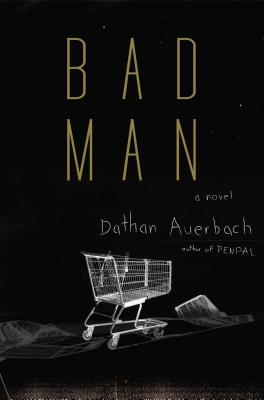Image for Bad Man: A Novel