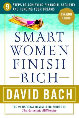 Image for Smart Women Finish Rich : 9 Steps to Achieving Financial Security and Funding Your Dreams