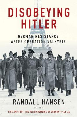 Image for Disobeying Hitler: German Resistance After Operation Valkyrie