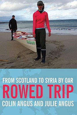 Image for Rowed Trip - From Scotland To Syria By Oar