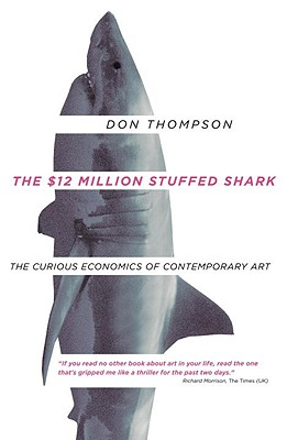 Image for The $12 Million Stuffed Shark: The Curious Economics of Contemporary Art