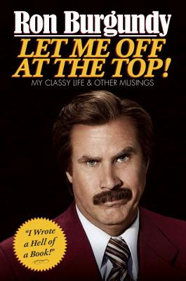 Image for Let Me Off at the Top!: My Classy Life and Other Musings