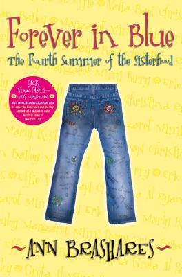 Forever in Blue: The Fourth Summer of the Sisterhood (Sisterhood of Traveling Pants, Book 4), Brashares, Ann