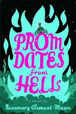 Prom Dates from Hell (Maggie Quinn: Girl vs Evil), Clement-Moore, Rosemary