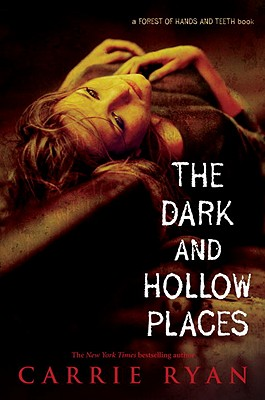 The Dark And Hallow Places, Carrie Ryan