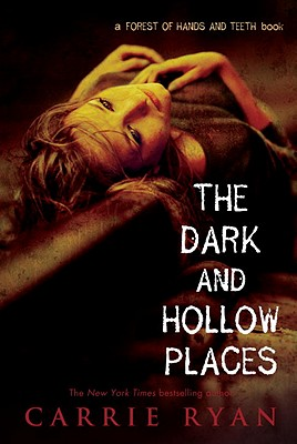 DARK AND HOLLOW PLACES (FOREST OF HANDS AND TEETH, NO 3), RYAN, CARRIE