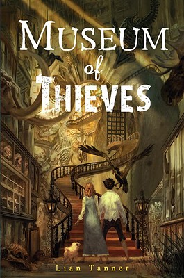 Museum of Thieves (The Keepers), Lian Tanner