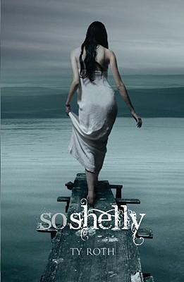 So Shelly, Ty Roth