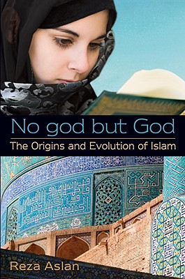 Image for No god but God: The Origins and Evolution of Islam